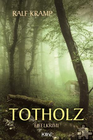 """""""Totholz"""" ist der neuste Roman vom beliebten Eifelkrimi-Autor Ralf Kramp. Foto: Privat/pp/Agentur ProfiPress"""